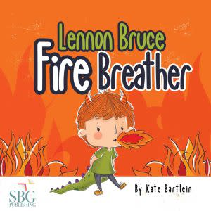 Award-Winning Children's book — Lennon Bruce Fire Breather