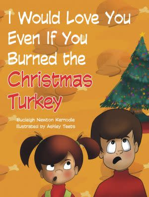 Award-Winning Children's book — I Would Love You Even If You Burned the Christmas Turkey