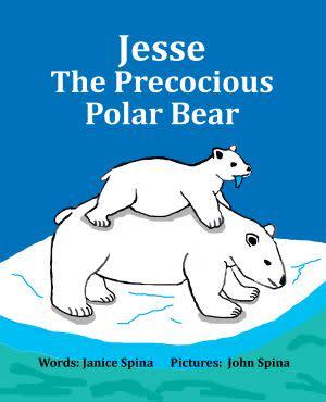 Award-Winning Children's book — Jesse the Precocious Polar Bear