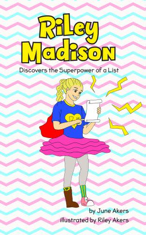 Award-Winning Children's book — Riley Madison Discovers the Superpower of a List