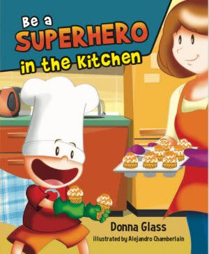 Award-Winning Children's book — Be A Superhero in the Kitchen