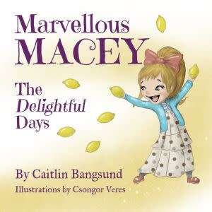 Award-Winning Children's book — Marvellous Macey, The Delightful Days