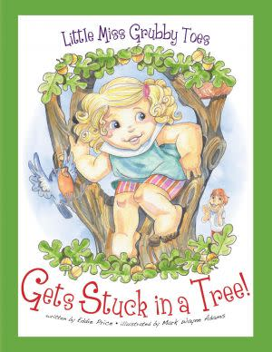 Award-Winning Children's book — Little Miss Grubby Toes Gets Stuck in a Tree!