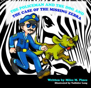 Award-Winning Children's book — The Policeman and the Dog and the Case of the Missing Zebra