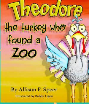 Award-Winning Children's book — Theodore the Turkey Who Found a Zoo
