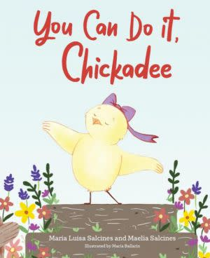 Award-Winning Children's book — You Can Do It, Chickadee