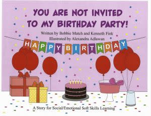 Award-Winning Children's book — You Are Not Invited To My Birthday Party!