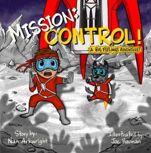 Award-Winning Children's book — Mission: CONTROL! A Big Feelings Adventure