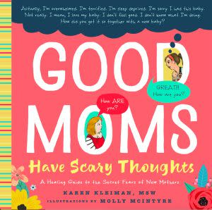 Award-Winning Children's book — Good Moms Have Scary Thoughts