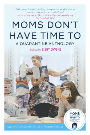 Award-Winning Children's book — Moms Don't Have Time To: A Quarantine Anthology