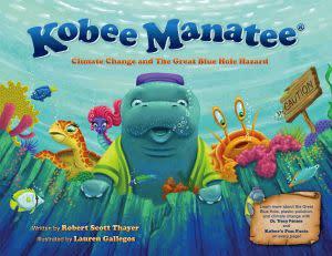Award-Winning Children's book — Kobee Manatee Climate Change and The Great Blue Hole Hazard