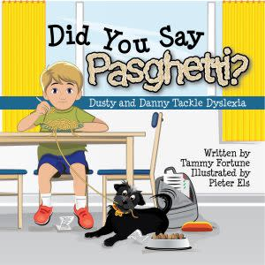 Award-Winning Children's book — Did You Say Pasghetti? Dusty and Danny Tackle Dyslexia