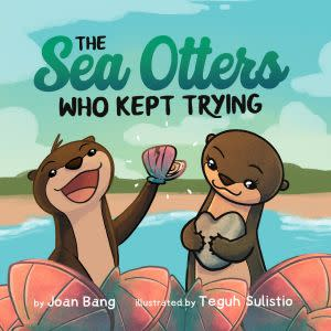 Award-Winning Children's book — The Sea Otters Who Kept Trying
