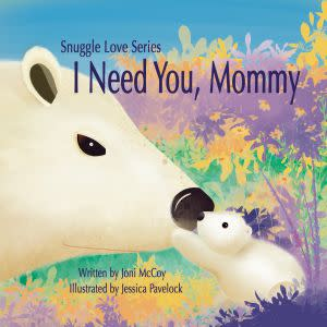 Award-Winning Children's book — I Need You Mommy!