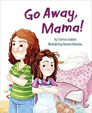 Award-Winning Children's book — Go Away, Mama!