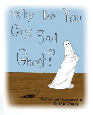 Award-Winning Children's book — Why Do You Cry, Sad Ghost?