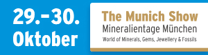 The Munich Show. Mineralientage München. World of Gems, Jewellery, Minerals & Fossils.