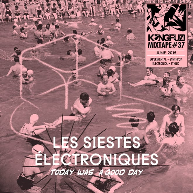 Mixtape KONGFUZI #37: Les Siestes Electroniques