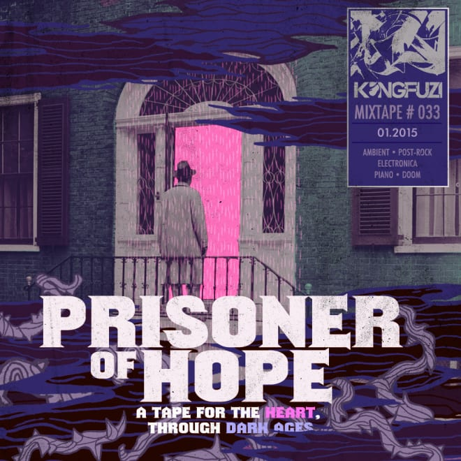 Mixtape KONGFUZI #33: Prisoner Of Hope