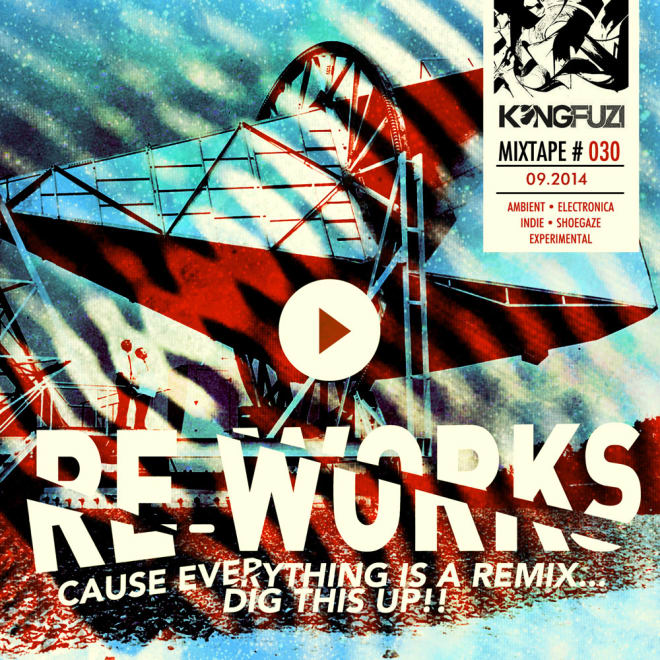 Mixtape KONGFUZI #30: Re-Works!!