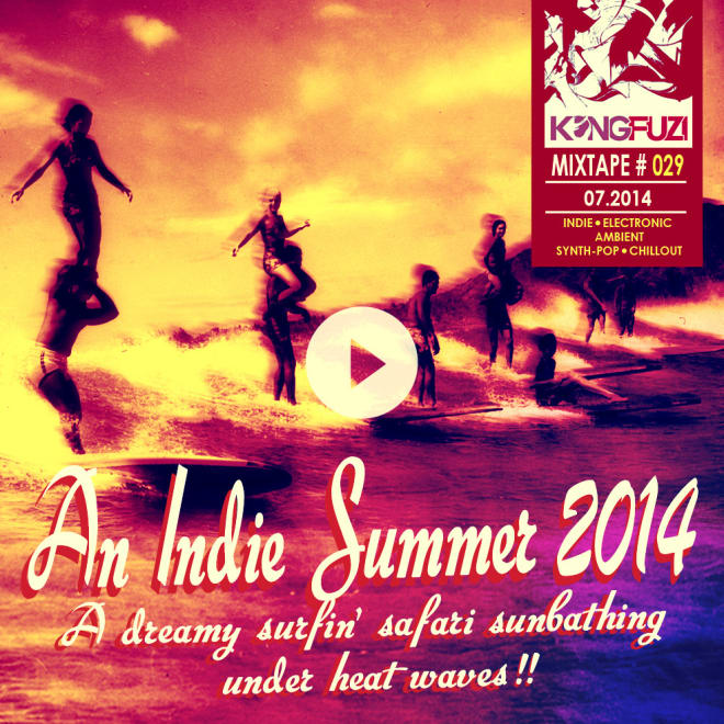 Mixtape KONGFUZI #29 : An Indie Summer 2014