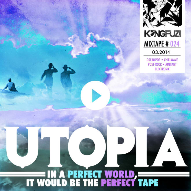 Mixtape KONGFUZI #24 : UTOPIA