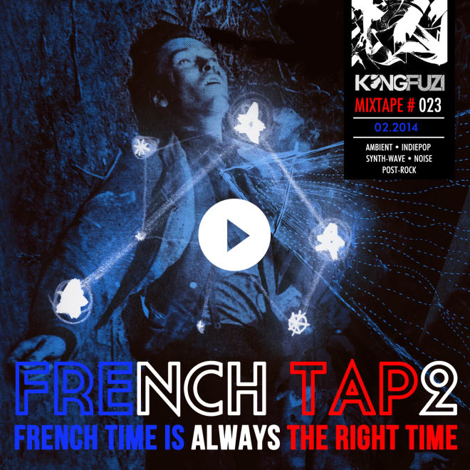 Mixtape KONGFUZI #23: FRENCH TAP2!!