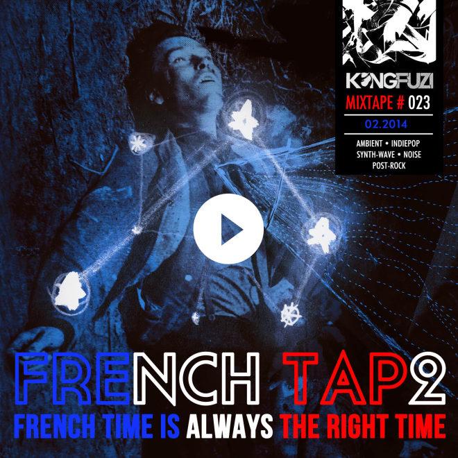Mixtape KONGFUZI #23: FRENCH TAP2!!