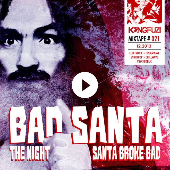 Mixtape KONGFUZI #21 : Bad Santa