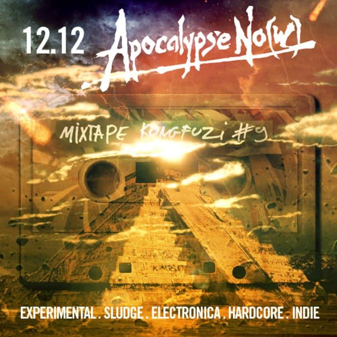 Mixtape KONGFUZI #9 : APOCALYPSE NO(W)!!