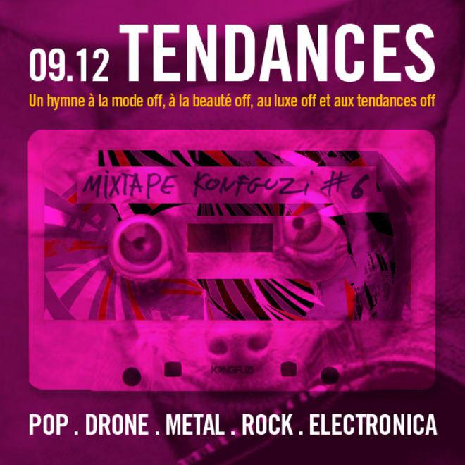 Mixtape KONGFUZI #6 : Tendances