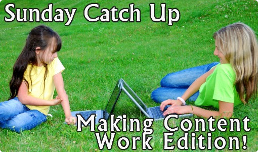 Sunday reading catch up - making content work