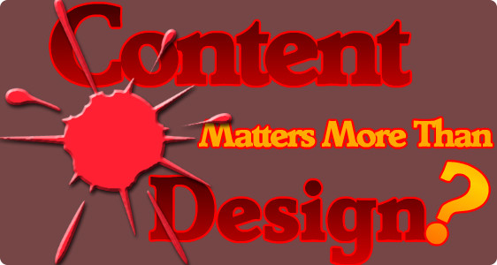 does content matter more than design?