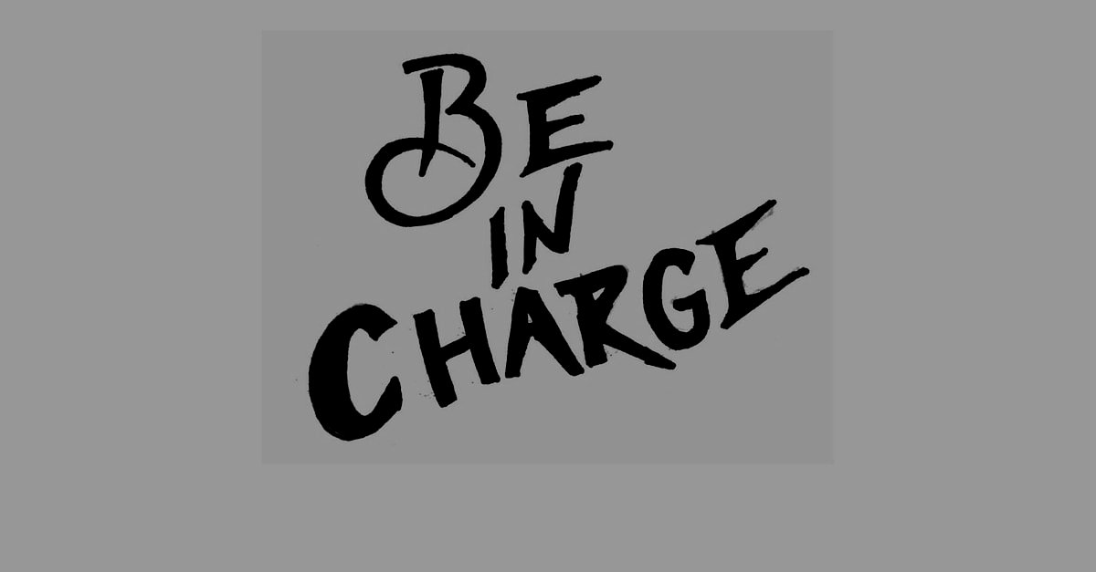 Be in charge