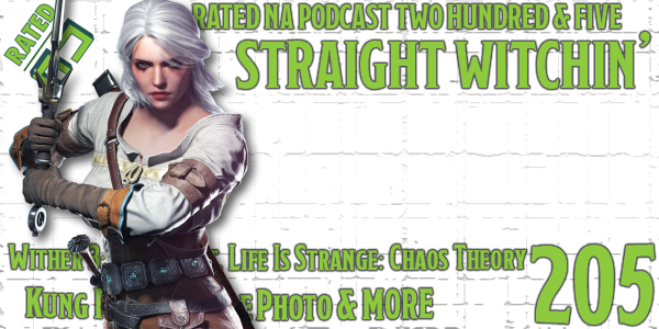 Rated NA 205: Straight Witchin'