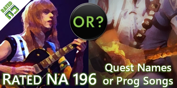 Rated NA 196: Quest Names Or Prog Songs?