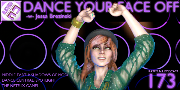 Rated NA 173: Dance Your Face Off
