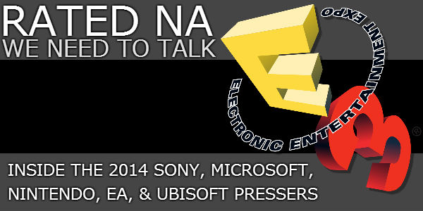 Rated NA: We Need To Talk E3 2014
