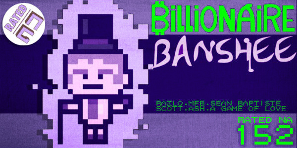 Rated NA 152: Billionaire Banshee!
