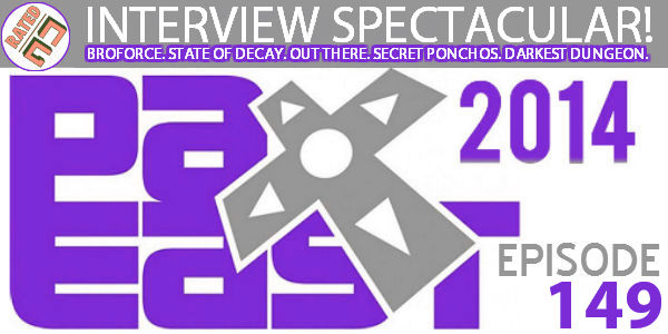 Rated NA 149: PAX East 2014 Interview Spectacular