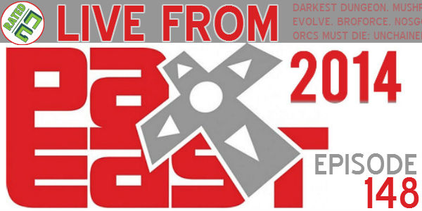 Rated NA 148: Live From PAX East 2014