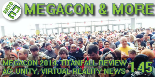 Rated NA 145: MegaCon 2014 And More!
