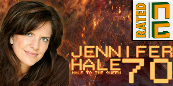 Rated NA 70: Jennifer Hale – Hale To The Queen
