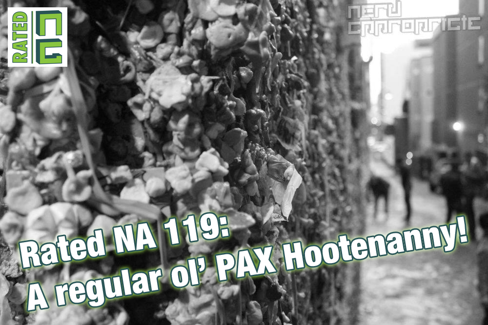 Rated NA 119: A Regular Ol' PAX Hootenanny!