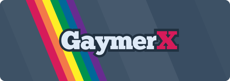 GaymerX Matters. Here's Why.