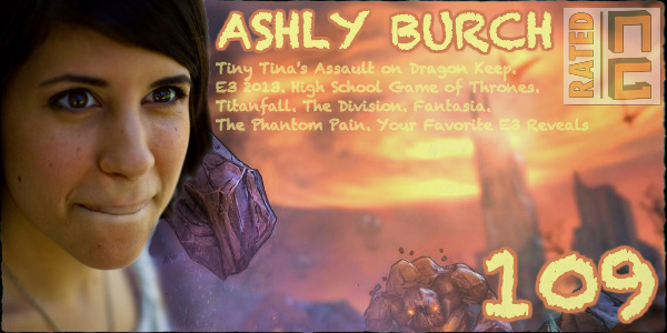 Rated NA 109: Ashly Burch & E3 2013