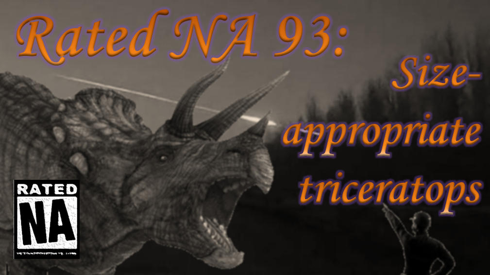 Rated NA 93: Size-appropriate Triceratops