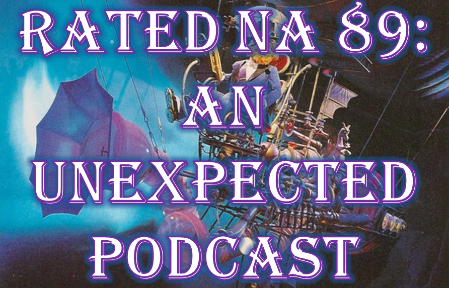 Rated NA 89: An Unexpected Podcast