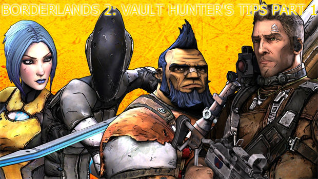 Borderlands 2: Vault Hunter's Tips- Part 1