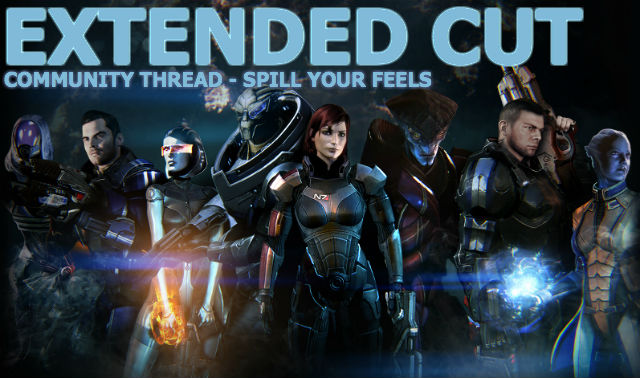 Mass Effect 3: Extended Cut Community Thread – Spill Your Feels